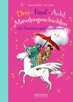 3-5-8 Minutengeschichten von Drachen und Einhörnern - Anne Ameling  [Gebundene Ausgabe]