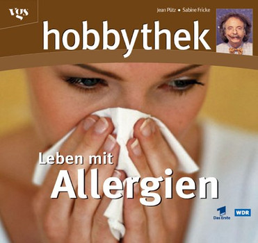 Hobbythek. Leben mit Allergien. Wege aus dem Irrgarten - Jean Pütz