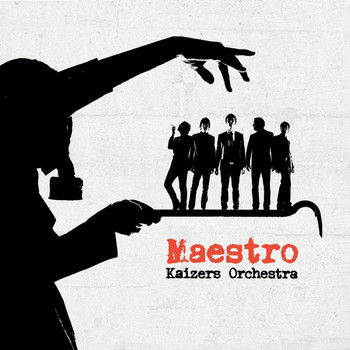 Kaizers Orchestra - Maestro