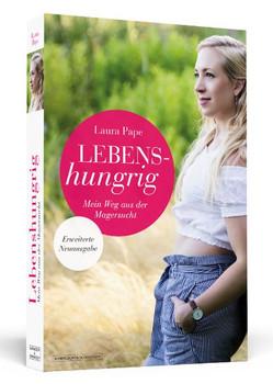 Lebenshungrig. Mein Weg aus der Magersucht - Erweiterte Neuausgabe - Laura Pape  [Taschenbuch]