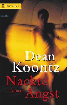 Nackte Angst - Dean R. Koontz