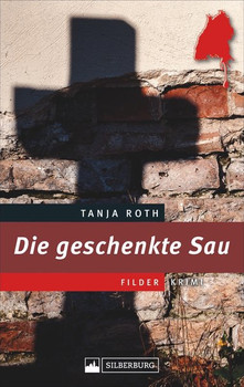 Die geschenkte Saund Filder-Krimi - Tanja Roth  [Taschenbuch]