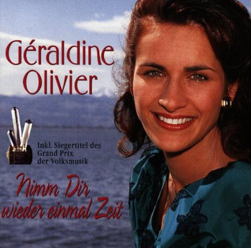 Geraldine Olivier - Nimm Dir Wieder Einmal Zeit