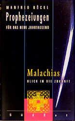 Prophezeiungen für das neue Jahrtausend, Malachias - Manfred Böckl