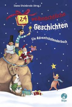 24 weihnachtliche Geschichten. Ein Adventskalenderbuch [Gebundene Ausgabe]