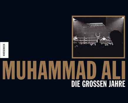 Muhammad Ali. Die großen Jahre