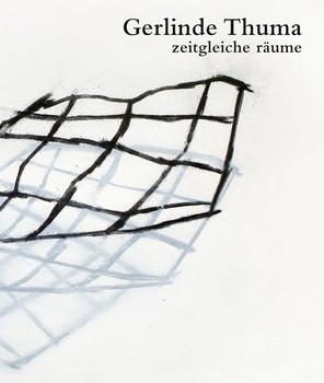 Gerlinde Thuma. zeitgleiche räume - Alexandra Schantl  [Taschenbuch]