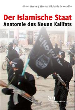 Der Islamische Staat: Anatomie des Neuen Kalifats - Hanne, Olivier