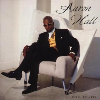 Aaron Hall - The Truth