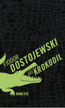 Das Krokodil: Erzählungen - Dostojewski, Fjodor