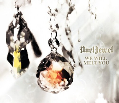 Dueljewel - We Will Melt You