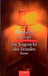 Im Angesicht des Feindes: Roman - Elizabeth George