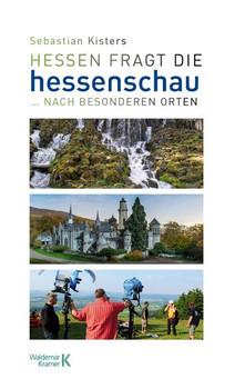 Hessen fragt die Hessenschau: ... nach besonderen Orten - Kisters, Sebastian