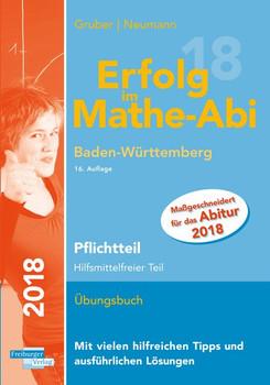 Erfolg im Mathe-Abi 2018 Pflichtteil Baden-Württemberg. mit der Original Mathe-Mind-Map - Helmut Gruber  [Taschenbuch]