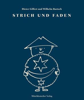 Strich und Faden - Wilhelm Bartsch  [Gebundene Ausgabe]