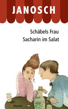 Schäbels Frau. Sacharin im Salat. Zwei Romane - Janosch  [Gebundene Ausgabe]