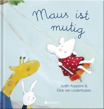 Maus ist mutig - Judith Koppens  [Gebundene Ausgabe]