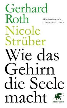 Wie das Gehirn die Seele macht - Gerhard Roth  [Taschenbuch]
