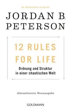 12 Rules For Life. Ordnung und Struktur in einer chaotischen Welt - Aktualisierte Neuausgabe - Jordan B. Peterson  [Taschenbuch]