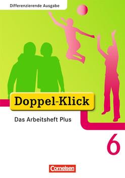 Doppel-Klick - Erweiterte Ausgabe: Doppel-Klick 6. Schuljahr. Das Arbeitsheft Plus: Mit Lösungsheft - Rainer Schremb