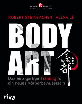 bodyART: Das einzigartige Training für ein neues Körperbewusstsein - Steinbacher, Robert