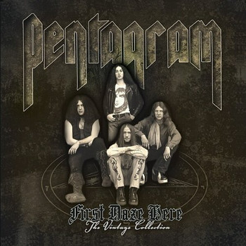 Pentagram - First Daze Here-the Vintage Collection