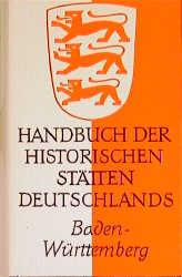 Handbuch der historischen Stätten Deutschlands, Bd.6, Baden-Württemberg - Max Miller