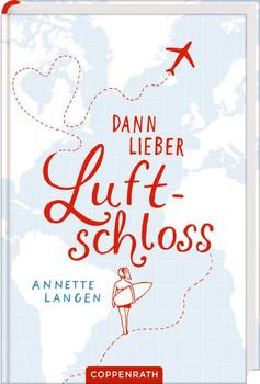 Dann lieber Luftschloss - Annette Langen  [Gebundene Ausgabe]