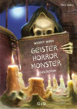 Wirklich wahre Geister-, Horror-, Monster-Geschichten - Terry Deary  [Gebundene Ausgabe]