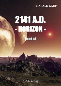 2141 A.D. - Horizon - - Harald Kaup  [Taschenbuch]