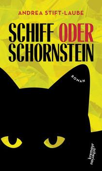 Schiff oder Schornstein - Andrea Stift-Laube  [Gebundene Ausgabe]