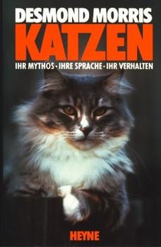 Katzen: Ihr Mythos, Ihre Sprache, Ihr Verhalten - Desmond Morris [Gebundene Ausgabe]
