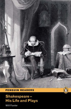 Shakespeare: His Life and Plays (Penguin Readers (Graded Readers)) - Fowler, Will S.