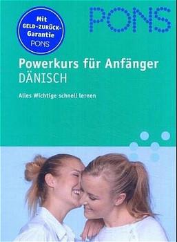 PONS Power-Sprachkurs für Anfänger. Dänisch. Buch und CD. Der schnelle und effiziente (Wieder-) Einstieg (Lernmaterialien)