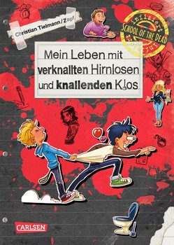 School of the dead: Mein Leben mit verknallten Hirnlosen und knallenden Klos - Christian Tielmann  [Gebundene Ausgabe]