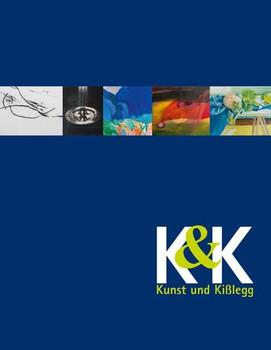 K&K – Kunst und Kißlegg. Werke aus kommunalem Besitz. Eine Auswahl - Anton Schmid  [Gebundene Ausgabe]