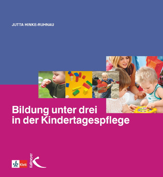 Bildung unter drei in der Kindertagespflege - Jutta Hinke-Ruhnau