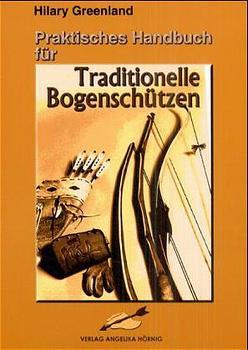Praktisches Handbuch für Traditionelle Bogenschützen - Hilary Greenland