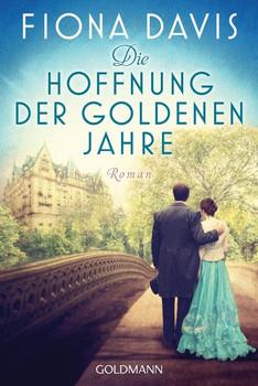 Die Hoffnung der goldenen Jahre. Roman - Fiona Davis  [Taschenbuch]