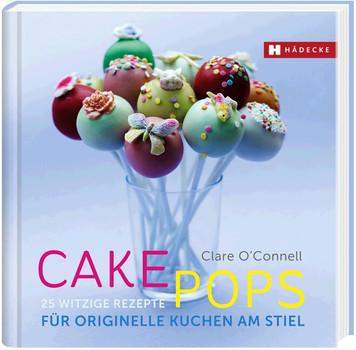 Cakepops 25 Witzige Rezepte Fur Originelle Kuchen Am Stiel Clare