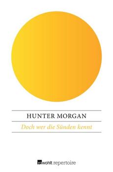 Doch wer die Sünden kennt - Hunter Morgan  [Taschenbuch]