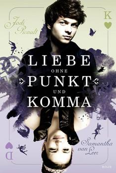Liebe ohne Punkt und Komma - Jodi Picoult & Samantha van Leer [Gebundene Ausgabe]