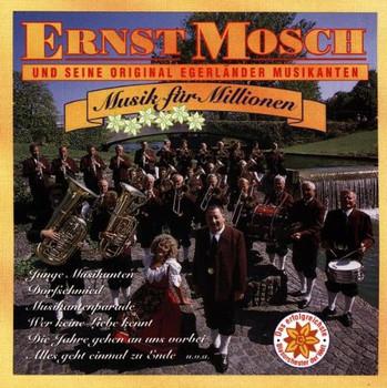 Ernst & Orig.Egerländer Mosch - Musik für Millionen