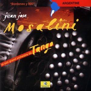 Juan Jose Mosalini - Son Grand Orchestre de Tango