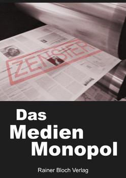 Das Medienmonopol: Gedankenkontrolle und Manipulation der Dunkelmächte - M. A. Verick