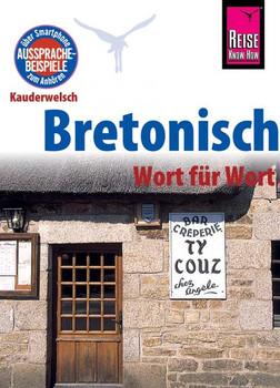 Bretonisch - Wort für Wort. Kauderwelsch-Sprachführer von Reise Know-How - Michael Pöschl  [Taschenbuch]