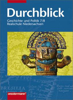 Durchblick GSW: Durchblick 7/8. Geschichte und Politik. Realschule. Niedersachsen - Wolfgang Pankratz