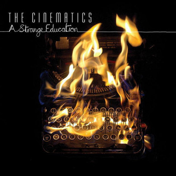 the Cinematics - A Strange Education