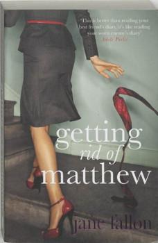 Getting Rid of Matthew - Jane Fallon