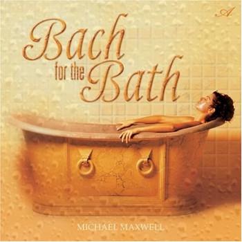 Michael Maxwell - Solitudes:Bach for the Bath